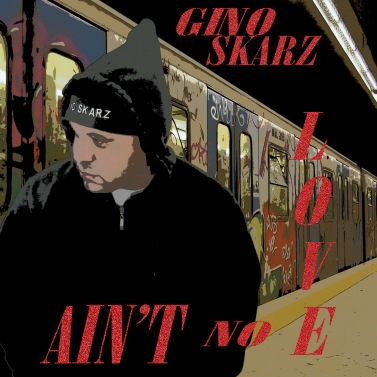 gino-skarz-aint-no-love-cover-art