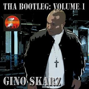 Gino Skarz - Tha Bootleg Volume 1 (Cover Art)