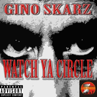 Gino Skarz - Watch Ya Circle (Cover Art)