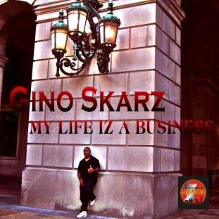 Gino Skarz-MyLifeIzABusinessCDcover