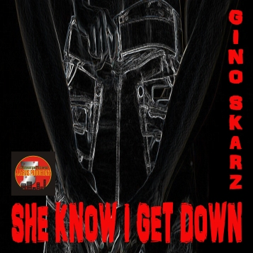 Gino Skarz - She Know I Get Down (Cover Art)